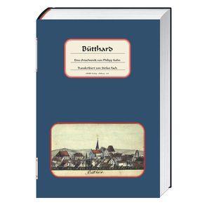 Bütthard – Eine Ortschronik von Philipp Kuhn von Fach, Stefan, Kuhn, Philipp