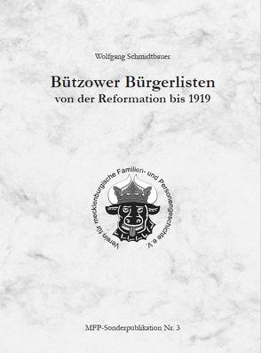 Bützower Bürgerlisten von der Reformation bis 1919 von MFP e. V., Schmidtbauer,  Wolfgang