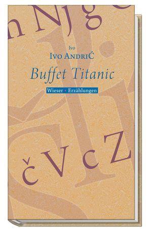 Buffet Titanic von Andric,  Ivo, Dor,  Milo, Federmann,  Reinhard