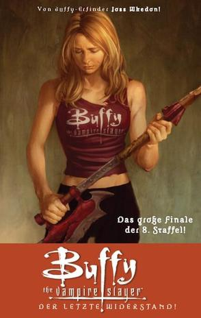 Buffy The Vampire Slayer (Staffel 8) von Jeanty,  Georges, Moline,  Karl, Owens,  Andy, Whedon,  Joss