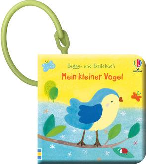 Buggy- und Badebuch: Mein kleiner Vogel von Kolanovic,  Dubravka, Watt,  Fiona