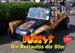 Buggys – die Kultautos der 80er (Wandkalender 2018 DIN A4 quer) von Bartruff,  Thomas