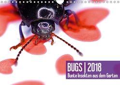 BUGS 2018, Bunte Insekten aus dem GartenAT-Version (Wandkalender 2018 DIN A4 quer) von Bertolini,  Hannes