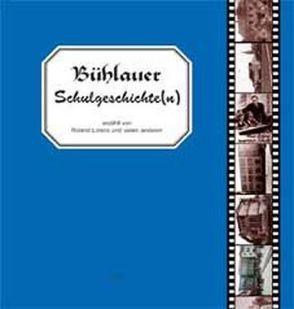 Bühlauer Schulgeschichte(n) von Lorenz,  Roland
