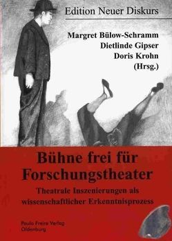 Bühne frei für Forschungstheater von Bülow-Schramm,  Margret, Gipser,  Dietlinde, Krohn,  Doris