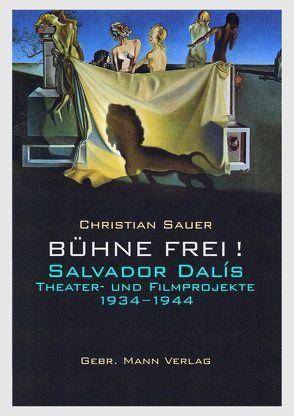 Bühne frei! Salvador Dalís Theater- und Filmprojekte 1934 −1944 von Sauer,  Christian