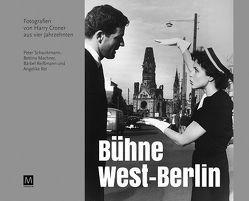 Bühne West-Berlin von Hoffmann,  Friedhelm, Machner,  Bettina, Reißmann,  Bärbel, Ret,  Angelika, Schwirkmann,  Peter, Steinberg,  Jacob