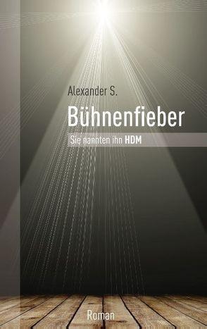 Bühnenfieber von S.,  Alexander
