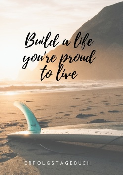 Build a life you're proud to live von Helmers,  Katharina