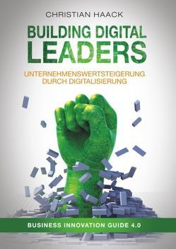 Building Digital Leaders von Haack,  Christian