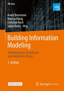 Building Information Modeling von Beetz,  Jakob, Borrmann,  André, Koch,  Christian, König,  Markus