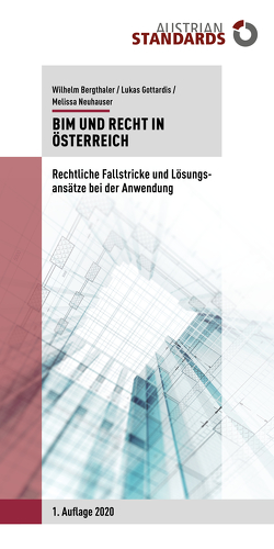 Building Information Modeling (BIM) und Recht in Österreich von Bergthaler,  Wilhelm, Gottardis,  Lukas, Neuhauser,  Melissa