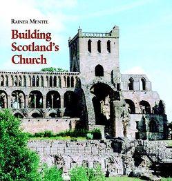Building Scotland's Church von Mentel,  Rainer