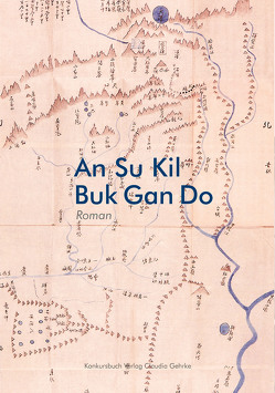 Buk Gan Do von An,  In Kil, An,  Su Kil, Rogge,  Florian
