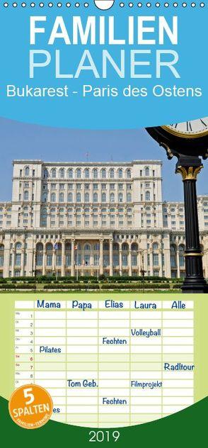 Bukarest – Paris des Ostens – Familienplaner hoch (Wandkalender 2019 , 21 cm x 45 cm, hoch) von Boensch,  Barbara