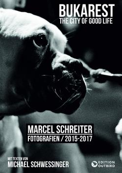 Bukarest – the city of good life von Schreiter,  Marcel, Schweßinger,  Michael
