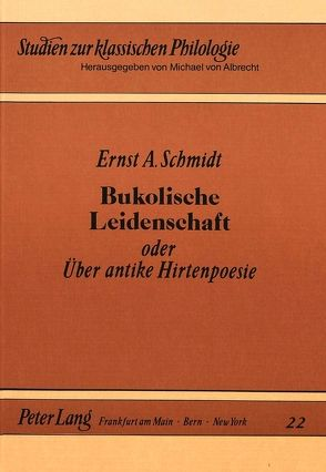 Bukolische Leidenschaft von Schmidt,  Ernst A