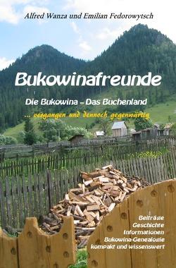 Bukowinafreunde von Fedorowytsch,  Emilian, Wanza,  Alfred