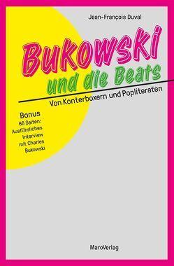 Bukowski und die Beats von Duval,  Jean-François, Stein,  Martin
