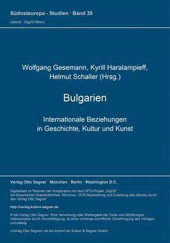 Bulgarien. Internationale Beziehungen in Geschichte, Kultur und Kunst (= Bulgarische Sammlung, Bd. 4) von Gesemann,  Wolfgang, Haralampieff,  Kyrill, Schaller,  Helmut