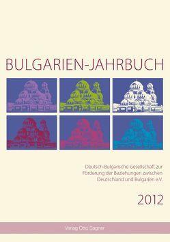 Bulgarien-Jahrbuch 2012 von Comati,  Sigrun, Gesemann,  Wolfgang, Krauss,  Raiko, Schaller,  Helmut
