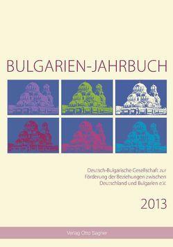 Bulgarien-Jahrbuch 2013 von Comati,  Sigrun, Krauss,  Raiko, Schaller,  Helmut