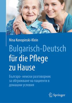 Bulgarisch-Deutsch für die Pflege zu Hause von Konopinski-Klein,  Nina