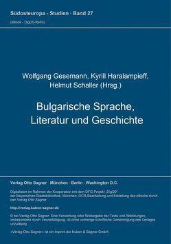 Bulgarische Sprache, Literatur und Geschichte (= Bulgarische Sammlung, Bd. 1) von Gesemann,  Wolfgang, Haralampieff,  Kyrill, Schaller,  Helmut