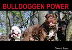 Bulldoggen Power (Tischaufsteller DIN A5 quer) von Stanzer,  Elisabeth