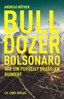 Bulldozer Bolsonaro von Nöthen,  Andreas