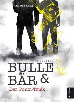 Bulle & Bär. Der Ponzi-Trick von Lang,  Thomas