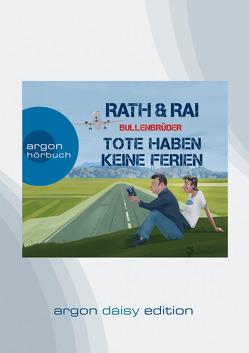 Bullenbrüder – Tote haben keine Ferien (DAISY Edition) von Herbst,  Christoph Maria, Rai,  Edgar, Rath,  Hans