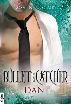 Bullet Catcher – Dan von Claire,  Roxanne St., Dorn-Ruhl,  Kristiana
