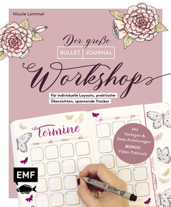Bullet Journal – Der große Workshop vom YouTube-Star Ladies Lounge: Bewusster leben, kreative Auszeiten planen, Träume verwirklichen und Ziele erreichen von Lommel,  Nicole
