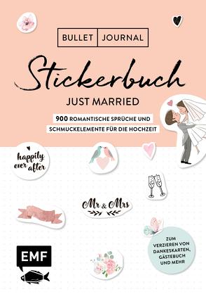 Bullet Journal – Stickerbuch Just married: 850 romantische Sprüche und Schmuckelemente für die Hochzeit von Edition Michael Fischer