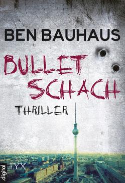 Bullet Schach von Bauhaus,  Ben