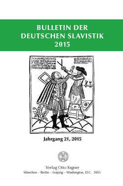 Bulletin der deutschen Slavistik 2015. Jahrgang 21, 2015 von Kempgen,  Sebastian, Udolph,  Ludger