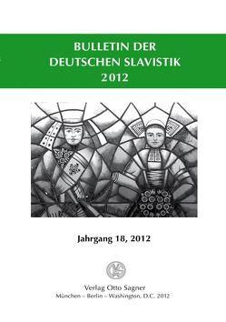 Bulletin der deutschen Slavistik. Jahrgang 18, 2012 von Kempgen,  Sebastian, Udolph,  Ludger