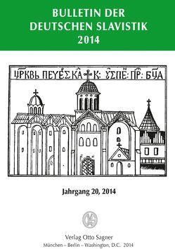 Bulletin der deutschen Slavistik. Jahrgang 20, 2014 von Kempgen,  Sebastian, Udolph,  Ludger