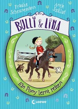 Bulli & Lina – Ein Pony lernt reiten von Göhlich,  Susanne, Scheunemann,  Frauke, Szillat,  Antje