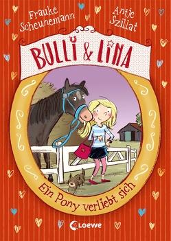 Bulli & Lina – Ein Pony verliebt sich von Göhlich,  Susanne, Scheunemann,  Frauke, Szillat,  Antje