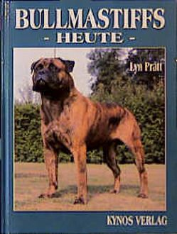 Bullmastiffs heute von Fleig,  Dieter, Fleig,  Helga, Pratt,  Lyn