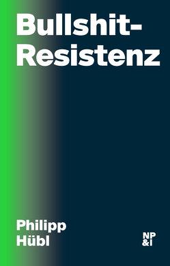 Bullshit-Resistenz von Hübl,  Philipp