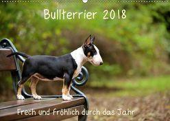 Bullterrier 2018 Frech und fröhlich durch das Jahr (Wandkalender 2018 DIN A2 quer) von Janetzek,  Yvonne