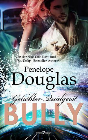 Bully – Geliebter Quälgeist von Douglas,  Penelope, Kellis,  Kerstin