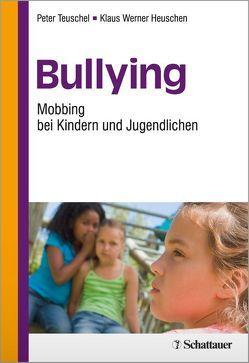 Bullying von Heuschen,  Klaus W, Teuschel,  Peter
