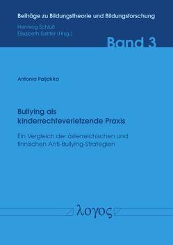Bullying als kinderrechteverletzende Praxis – Ein Vergleich der österreichischen und finnischen Anti-Bullying-Strategien von Paljakka,  Antonia