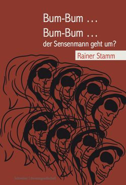 Bum-Bum … Bum-Bum … der Sensenmann geht um? von Stamm,  Rainer