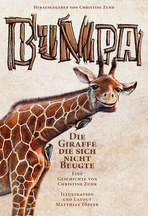 Bumpa die Giraffe die sich nicht beugte von Toepfer,  Matthias, Zuhr,  Christine
