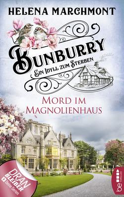 Bunburry – Mord im Magnolienhaus von Marchmont,  Helena, Schilasky,  Sabine